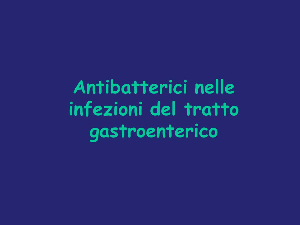 Antibatterici nelle infezioni del tratto gastroenterico