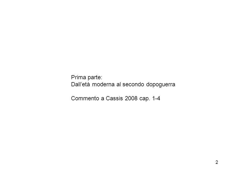 Prima parte: Dall'età moderna al secondo dopoguerra Commento a Cassis 2008 cap. 1-4