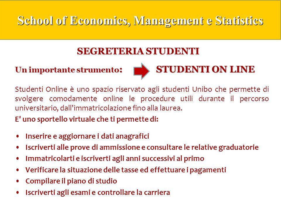 SEGRETERIA STUDENTI Un importante strumento: STUDENTI ON LINE