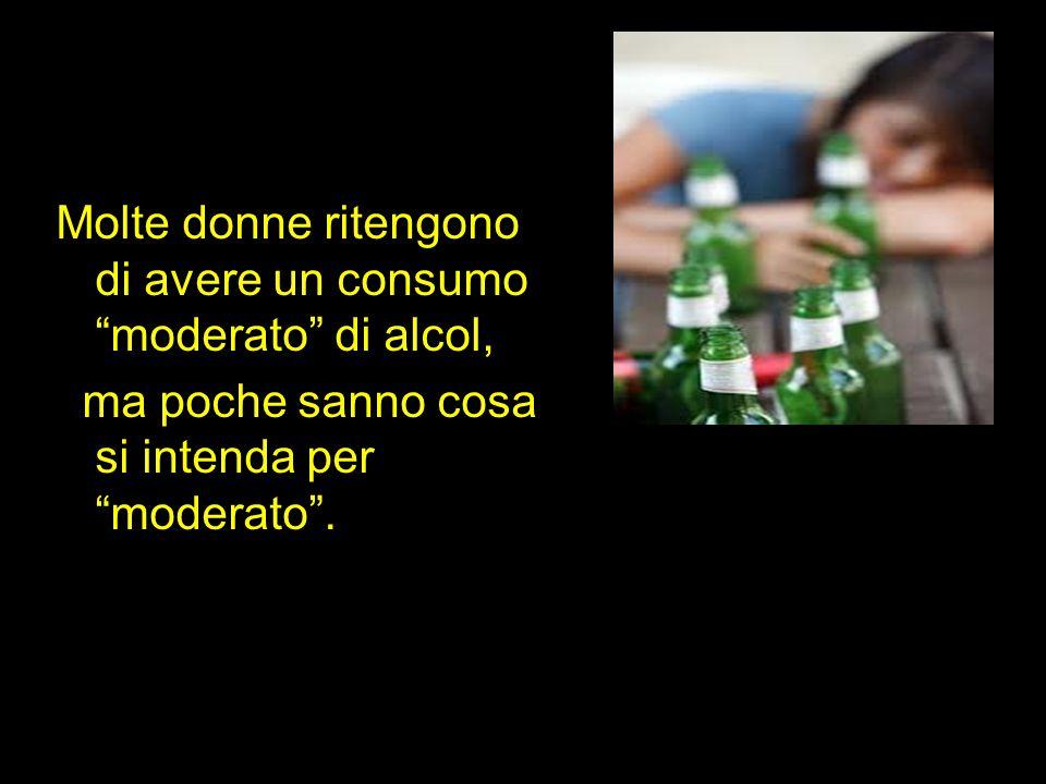 Molte donne ritengono di avere un consumo moderato di alcol,