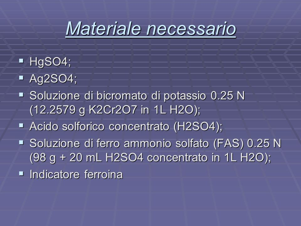 Materiale necessario HgSO4; Ag2SO4;