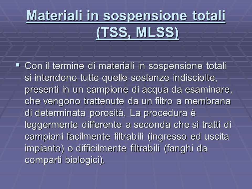 Materiali in sospensione totali (TSS, MLSS)