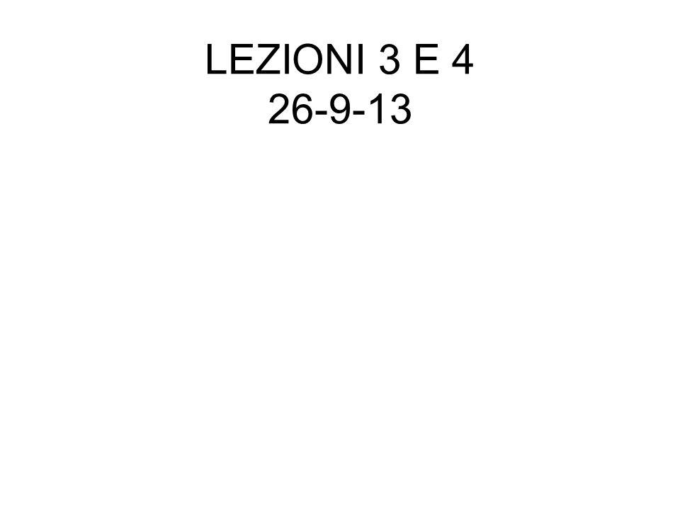 LEZIONI 3 E 4 26-9-13