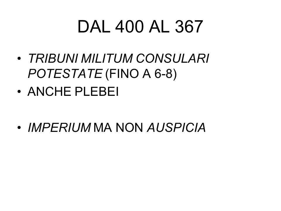 DAL 400 AL 367 TRIBUNI MILITUM CONSULARI POTESTATE (FINO A 6-8)