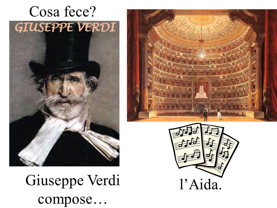 Giuseppe Verdi compose…