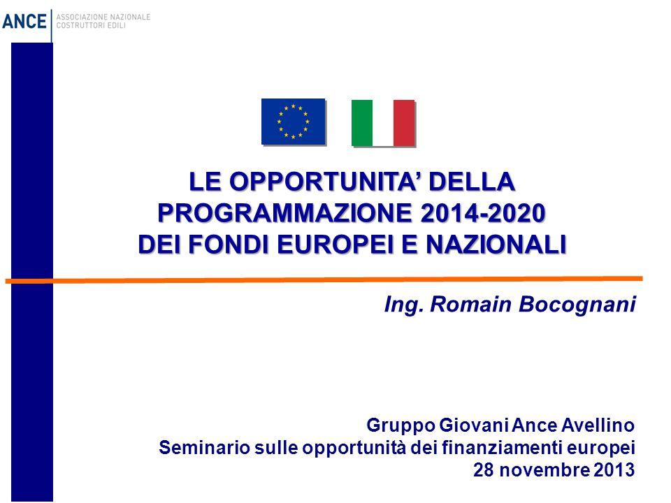 LE OPPORTUNITA' DELLA PROGRAMMAZIONE 2014-2020 DEI FONDI EUROPEI E NAZIONALI