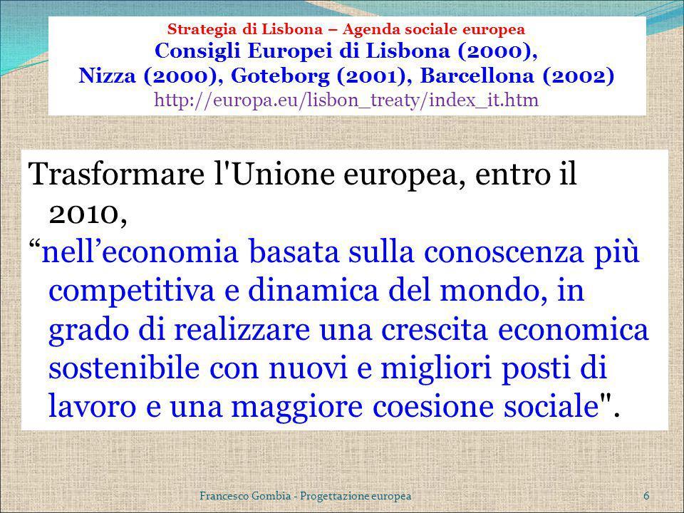 Trasformare l Unione europea, entro il 2010,