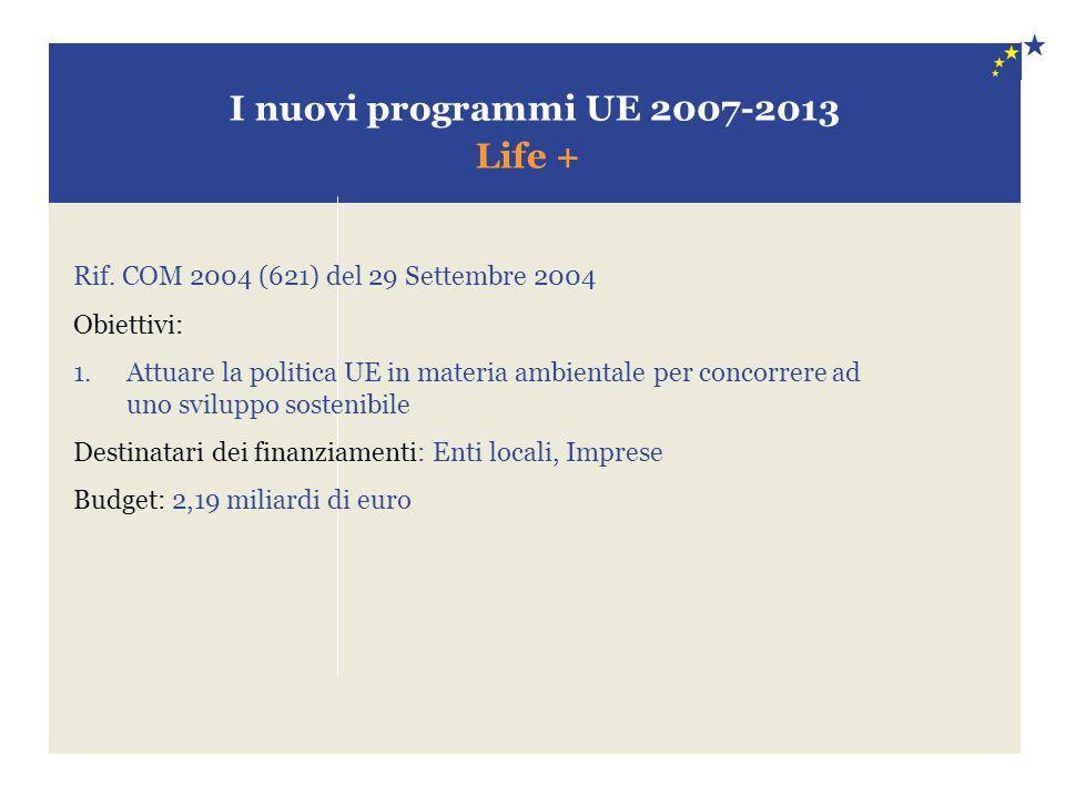 I nuovi programmi UE 2007-2013 Life +