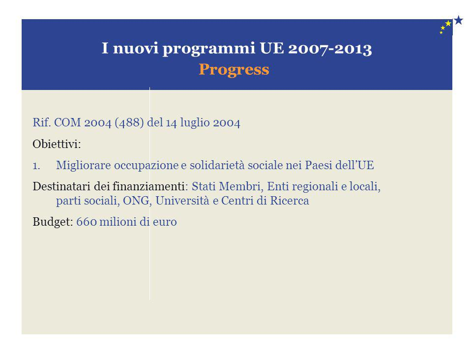 I nuovi programmi UE 2007-2013 Progress