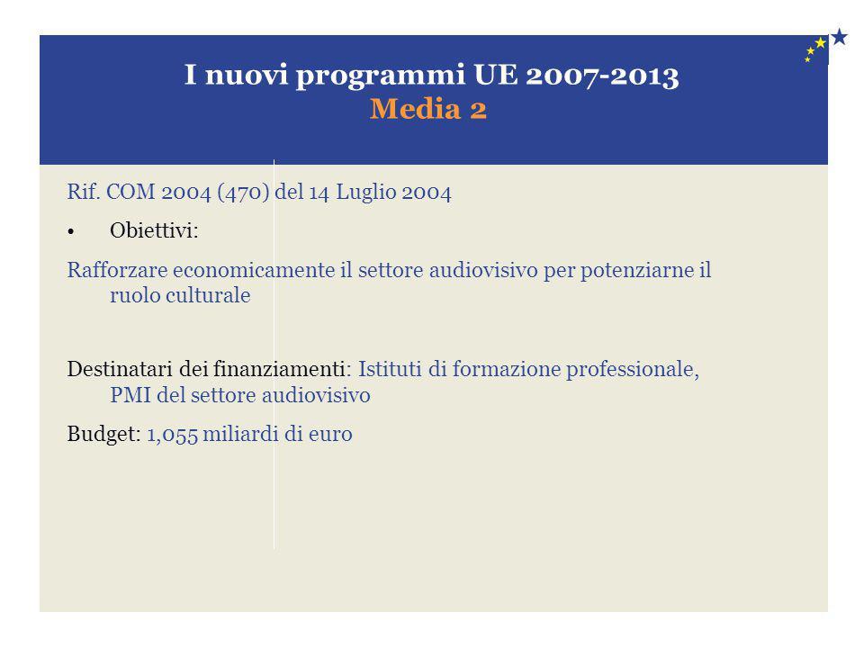 I nuovi programmi UE 2007-2013 Media 2