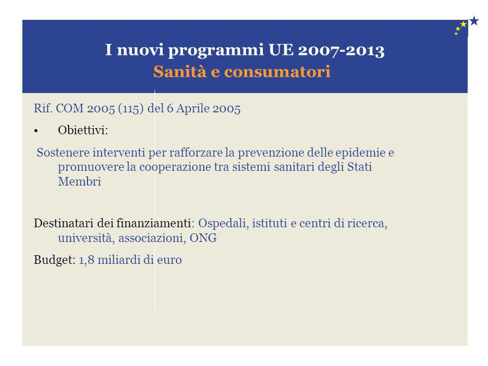 I nuovi programmi UE 2007-2013 Sanità e consumatori