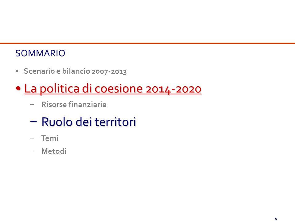 La politica di coesione 2014-2020 Ruolo dei territori