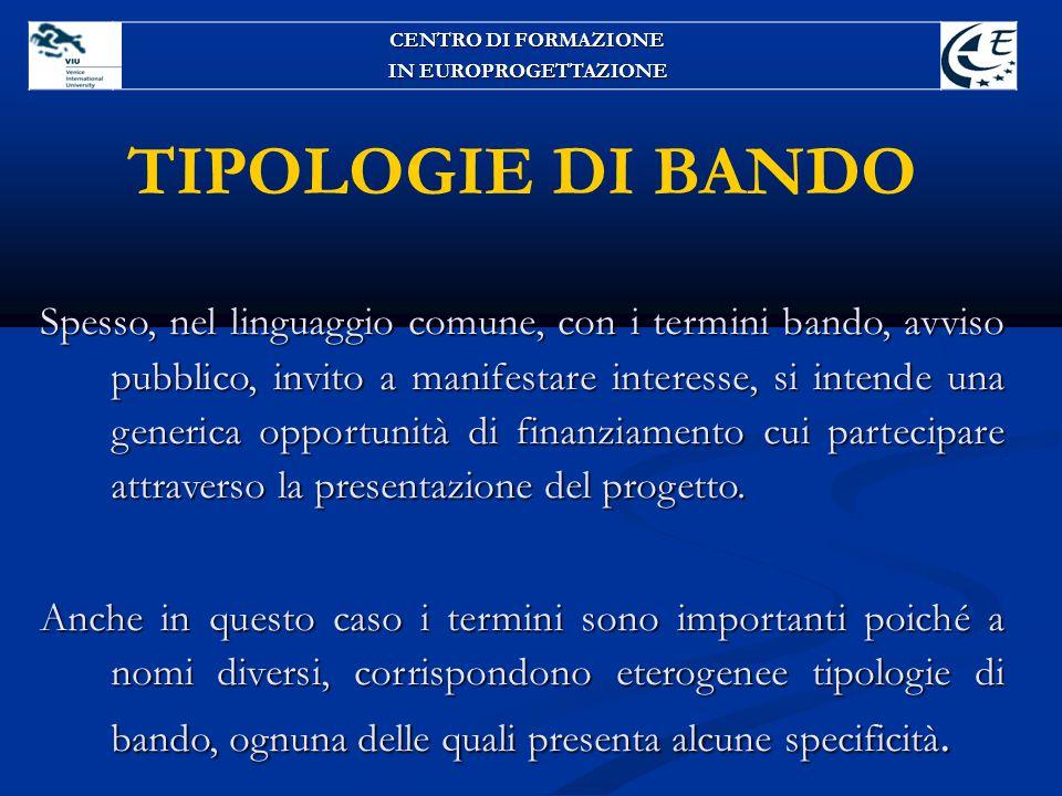 CENTRO DI FORMAZIONE IN EUROPROGETTAZIONE. TIPOLOGIE DI BANDO.