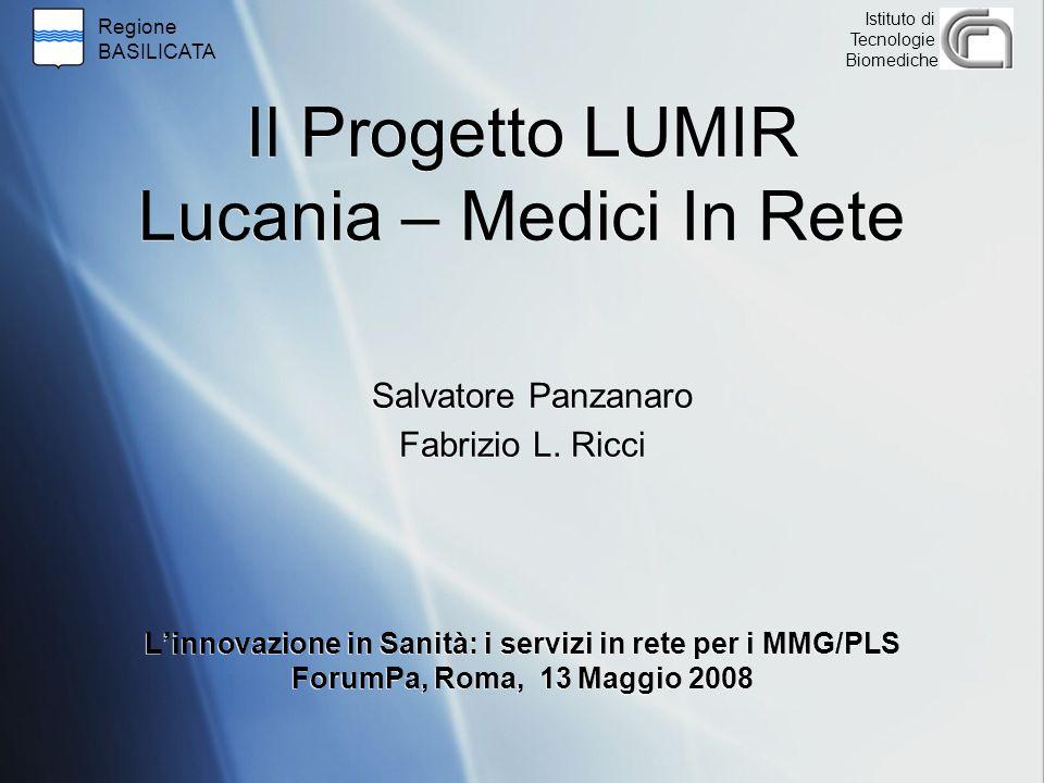 Il Progetto LUMIR Lucania – Medici In Rete Salvatore Panzanaro Fabrizio L.