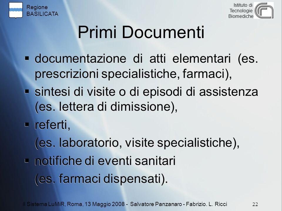 Primi Documenti documentazione di atti elementari (es. prescrizioni specialistiche, farmaci),