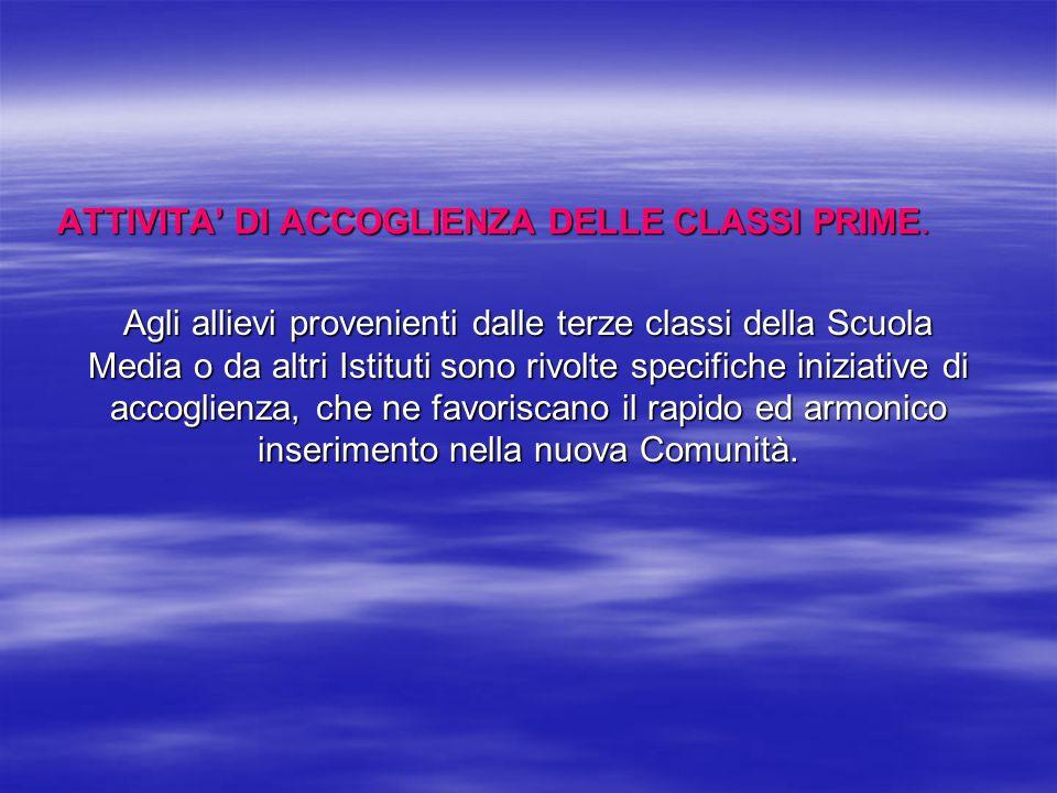 ATTIVITA' DI ACCOGLIENZA DELLE CLASSI PRIME.
