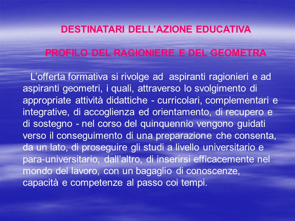 DESTINATARI DELL'AZIONE EDUCATIVA