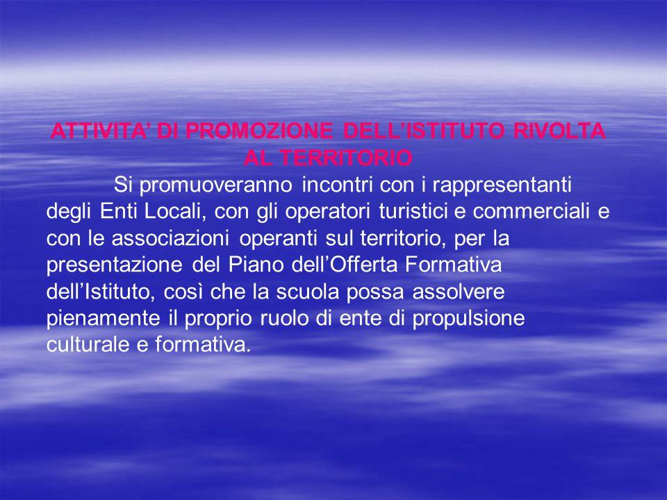 ATTIVITA' DI PROMOZIONE DELL'ISTITUTO RIVOLTA AL TERRITORIO