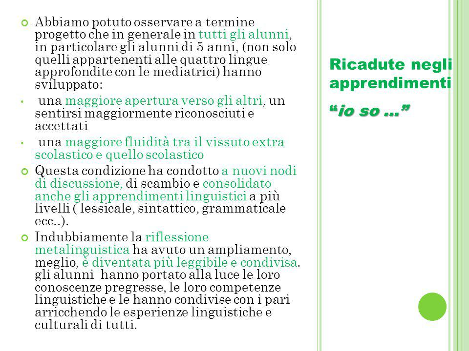 Ricadute negli apprendimenti io so …