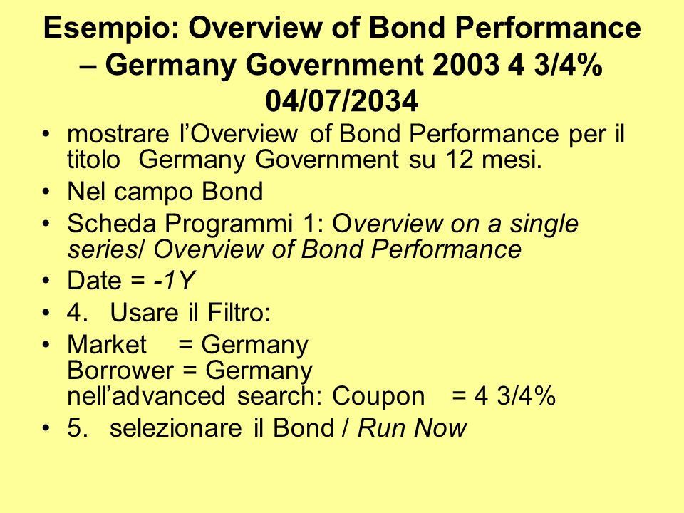 Esempio: Overview of Bond Performance – Germany Government 2003 4 3/4% 04/07/2034