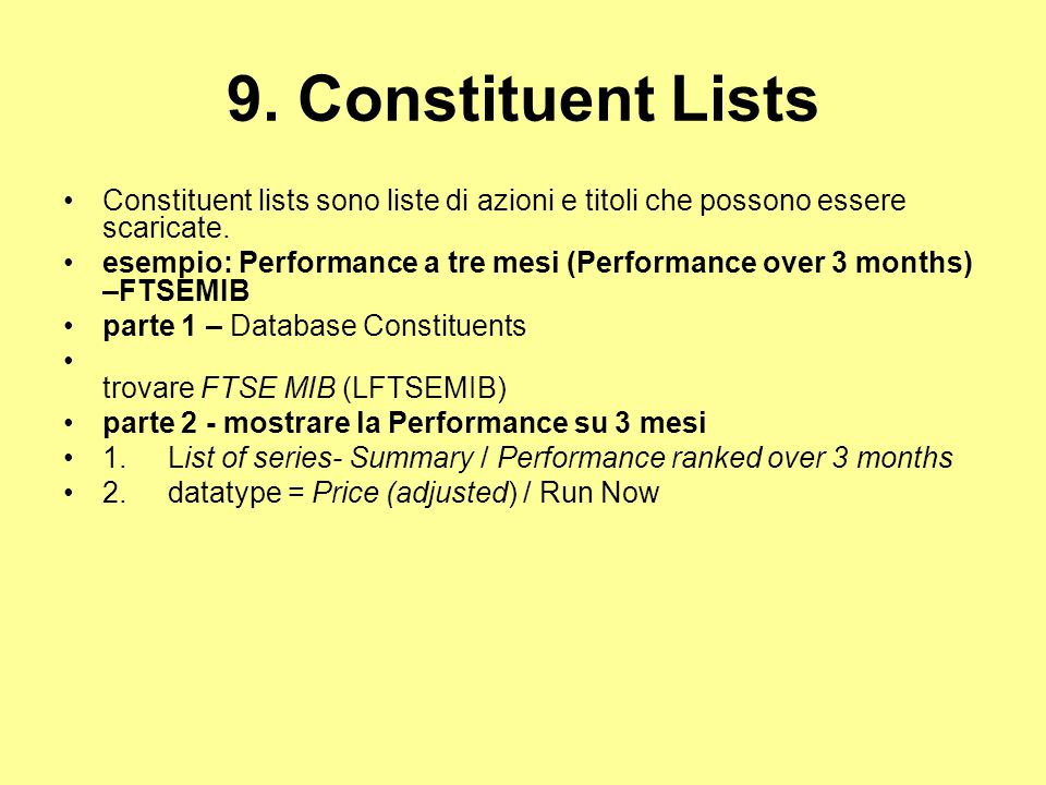 9. Constituent Lists Constituent lists sono liste di azioni e titoli che possono essere scaricate.