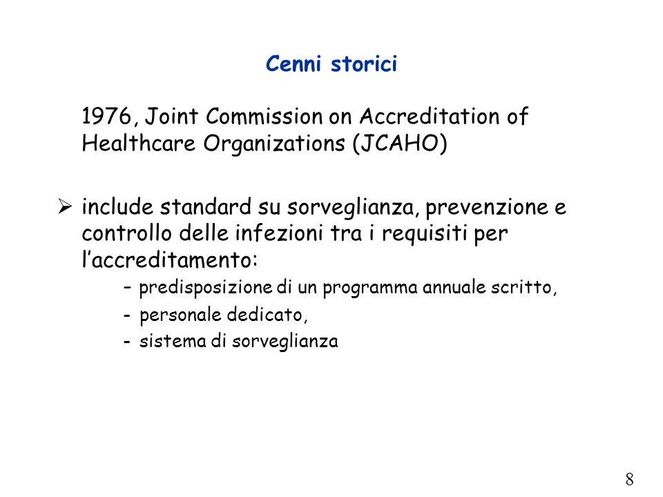 Cenni storici 1976, Joint Commission on Accreditation of Healthcare Organizations (JCAHO)