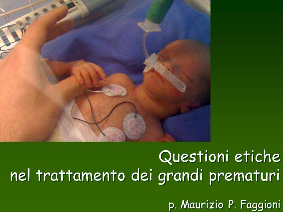 Questioni etiche nel trattamento dei grandi prematuri p. Maurizio P