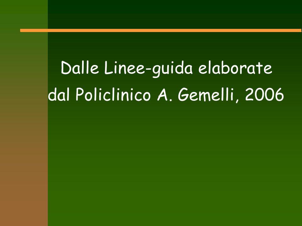 Dalle Linee-guida elaborate dal Policlinico A. Gemelli, 2006
