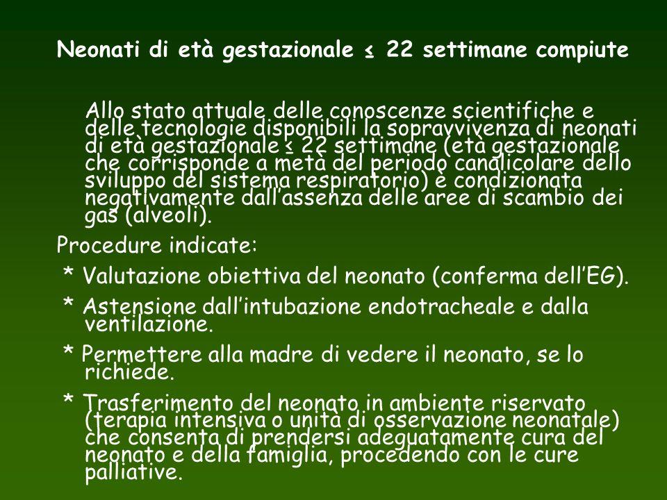 Neonati di età gestazionale ≤ 22 settimane compiute