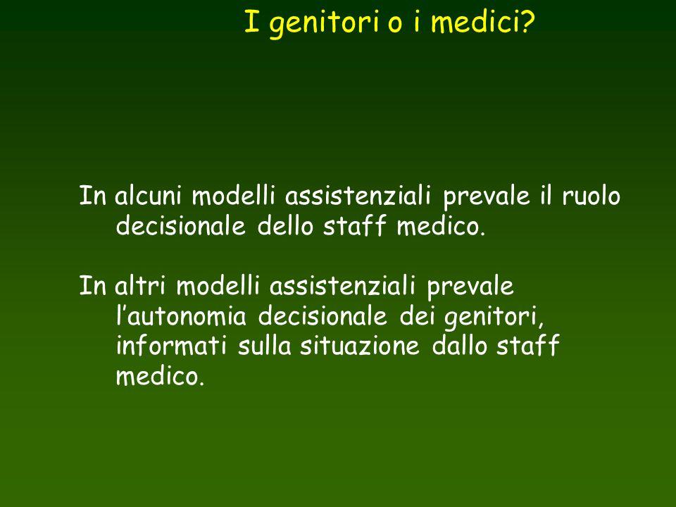 I genitori o i medici In alcuni modelli assistenziali prevale il ruolo decisionale dello staff medico.