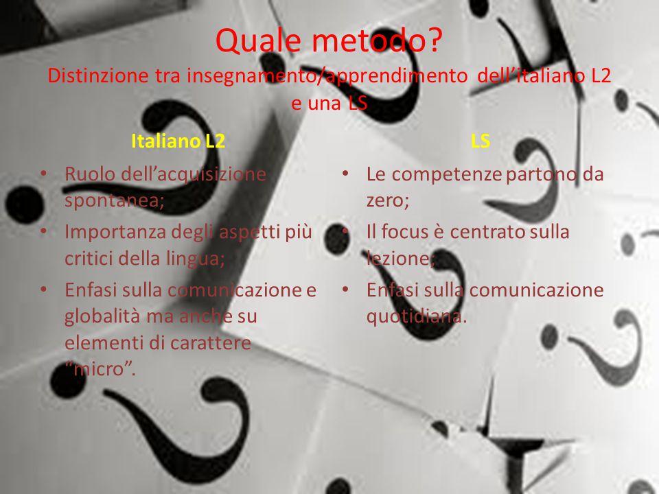 Quale metodo Distinzione tra insegnamento/apprendimento dell'italiano L2 e una LS