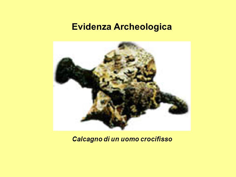 Evidenza Archeologica Calcagno di un uomo crocifisso