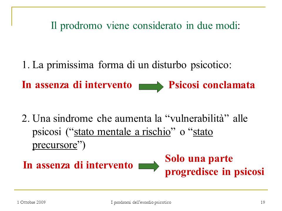 Il prodromo viene considerato in due modi: