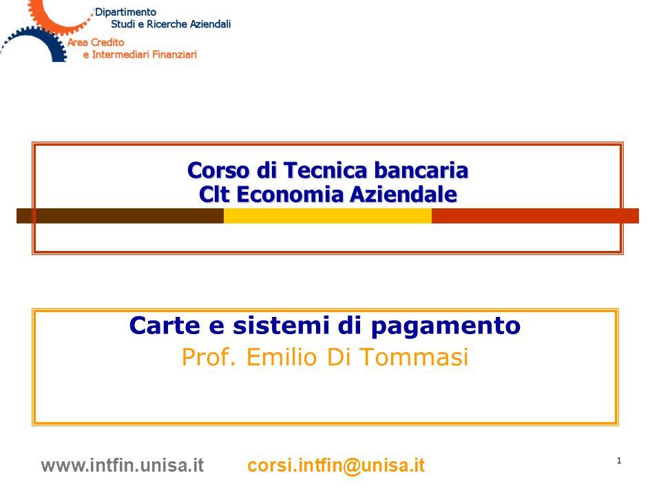 Carte e sistemi di pagamento Prof. Emilio Di Tommasi