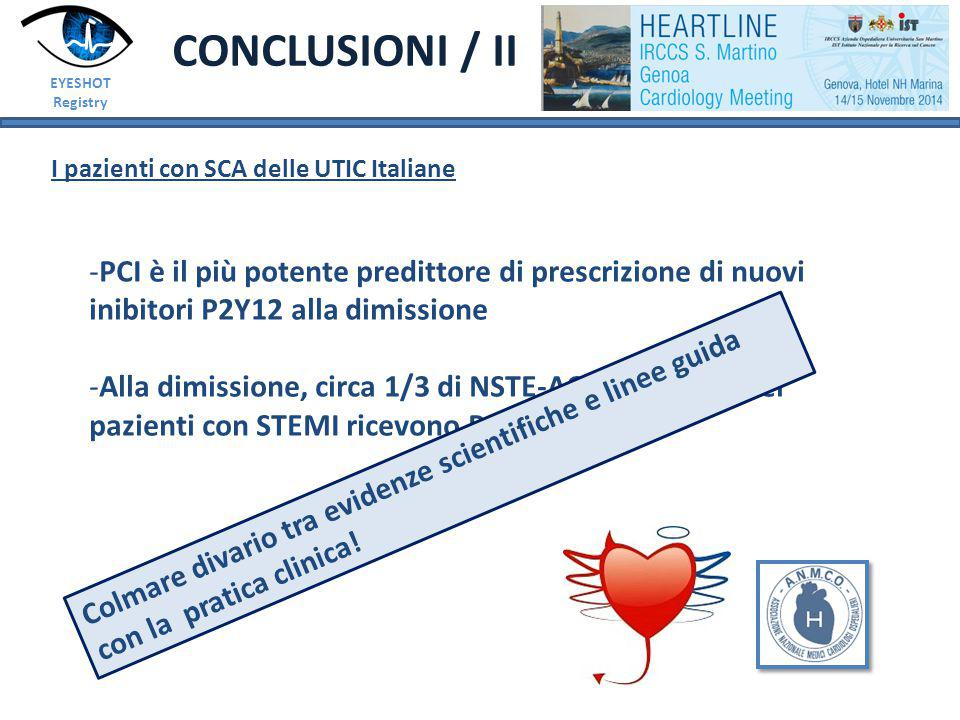 CONCLUSIONI / II EYESHOT. Registry. I pazienti con SCA delle UTIC Italiane.