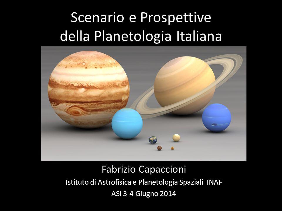 Scenario e Prospettive della Planetologia Italiana