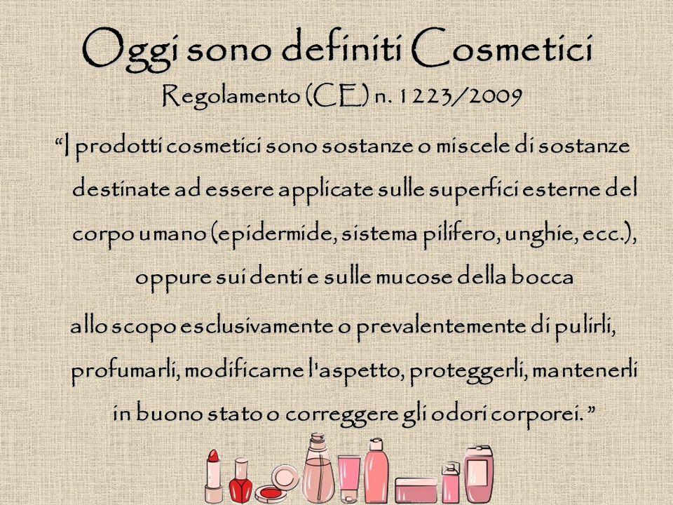 Oggi sono definiti Cosmetici