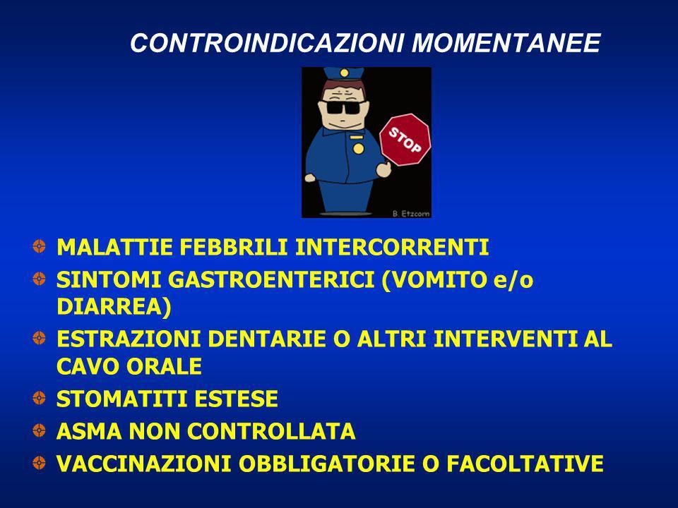 CONTROINDICAZIONI MOMENTANEE