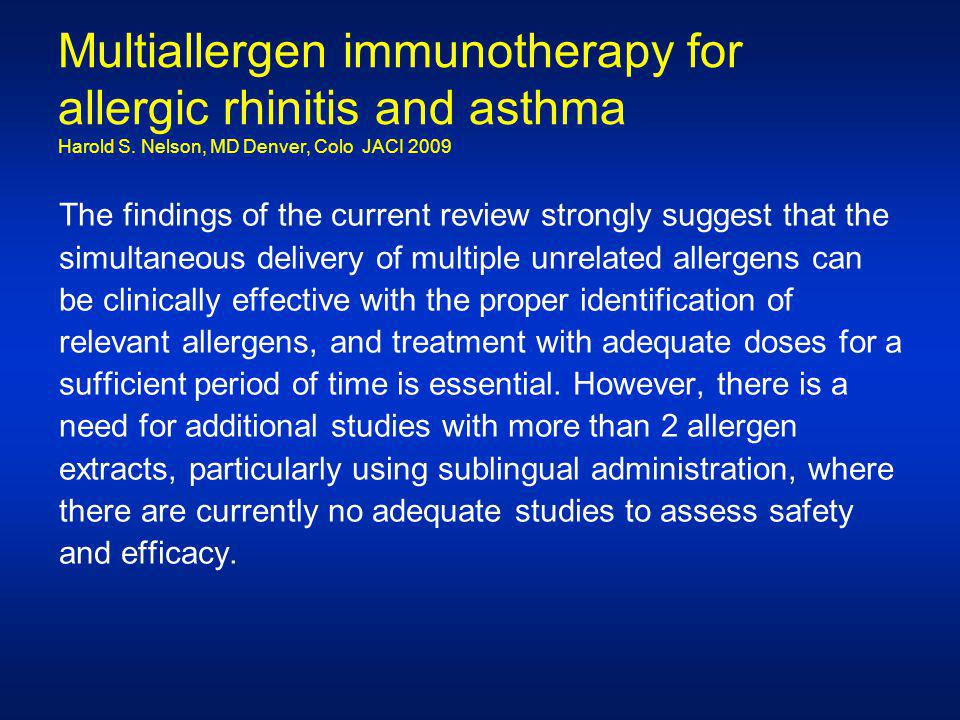 Multiallergen immunotherapy for allergic rhinitis and asthma Harold S