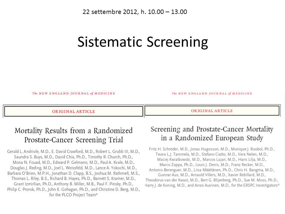22 settembre 2012, h. 10.00 – 13.00 Sistematic Screening
