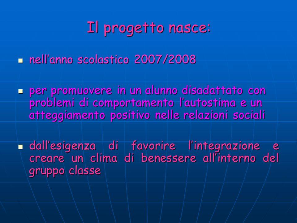 Il progetto nasce: nell'anno scolastico 2007/2008