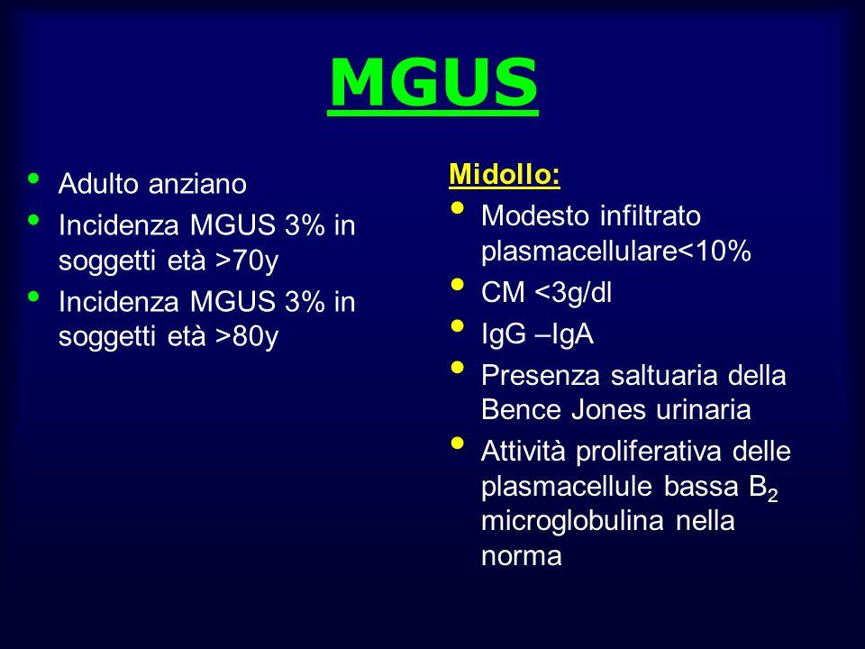 MGUS Midollo: Adulto anziano Modesto infiltrato plasmacellulare<10%