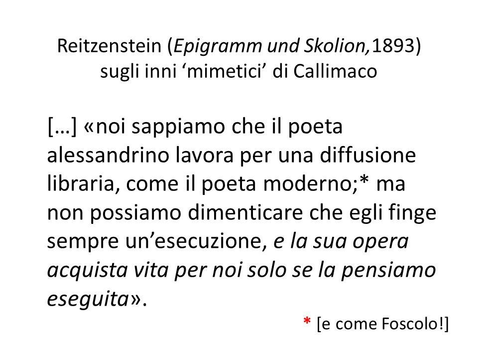 Reitzenstein (Epigramm und Skolion,1893) sugli inni 'mimetici' di Callimaco