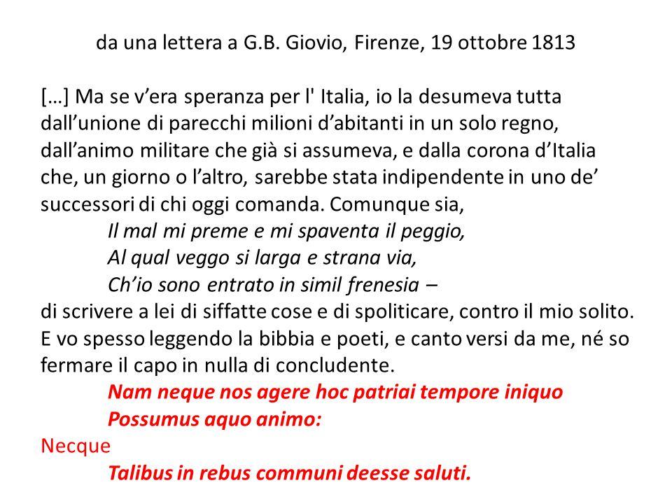 da una lettera a G.B. Giovio, Firenze, 19 ottobre 1813