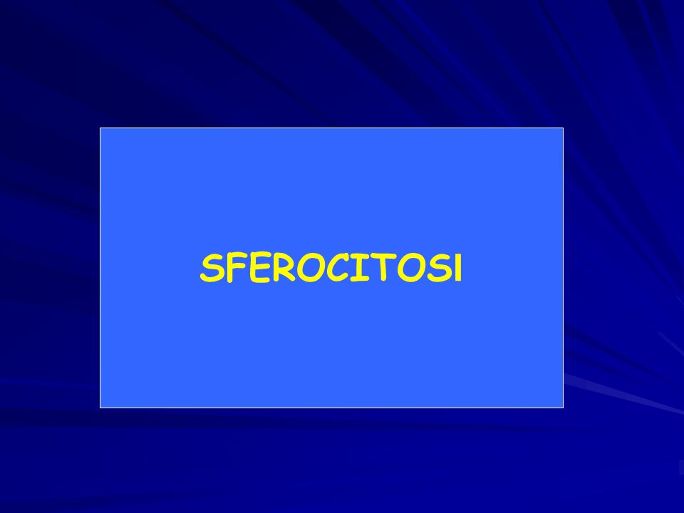 SFEROCITOSI