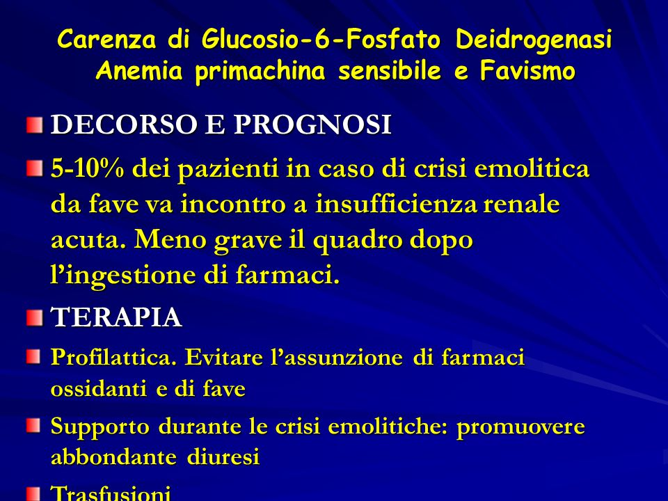 Carenza di Glucosio-6-Fosfato Deidrogenasi Anemia primachina sensibile e Favismo