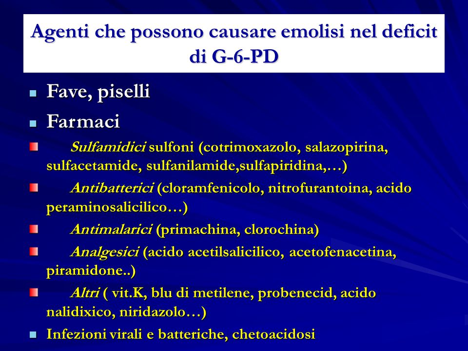 Agenti che possono causare emolisi nel deficit di G-6-PD