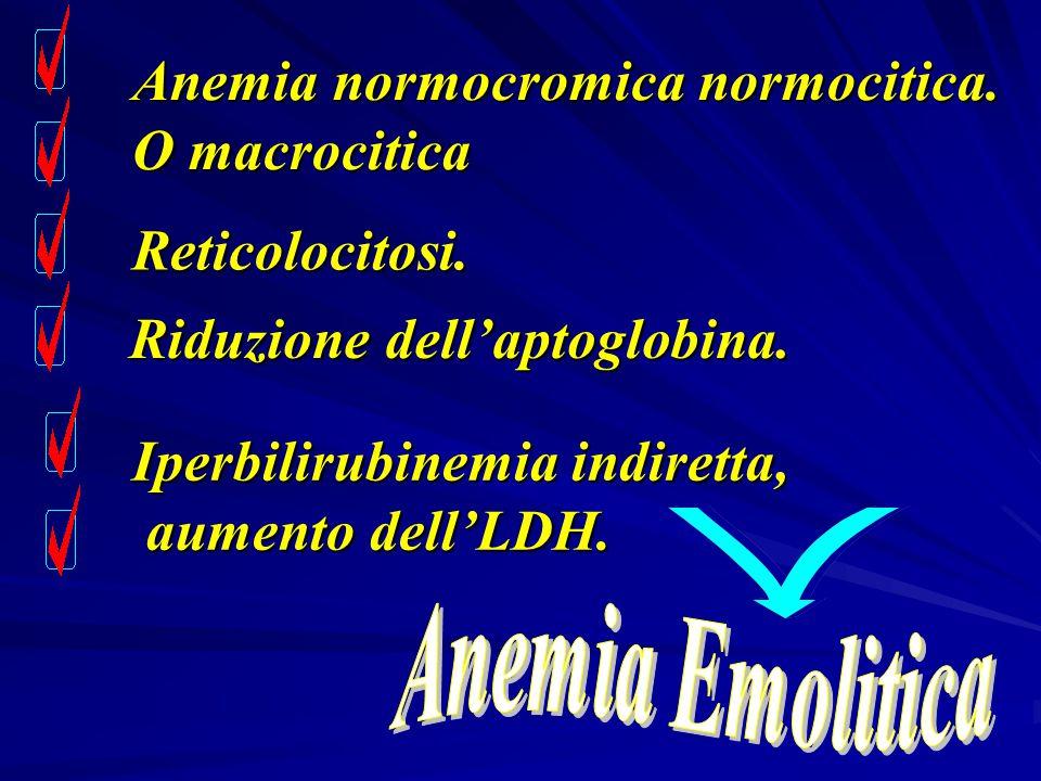Anemia Emolitica Anemia normocromica normocitica. O macrocitica