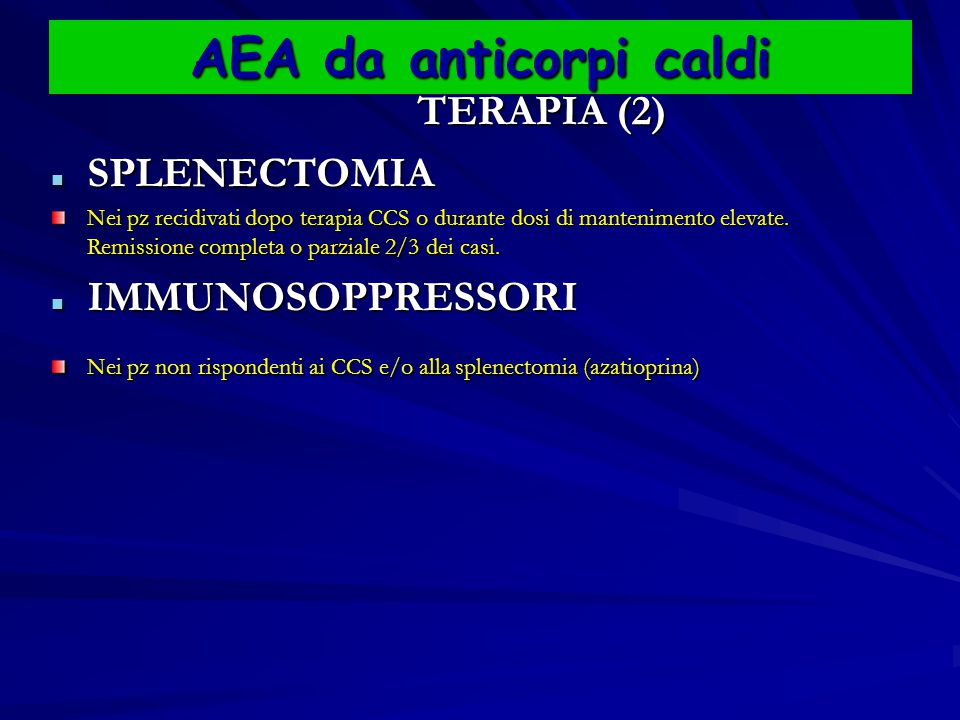 AEA da anticorpi caldi SPLENECTOMIA IMMUNOSOPPRESSORI TERAPIA (2)
