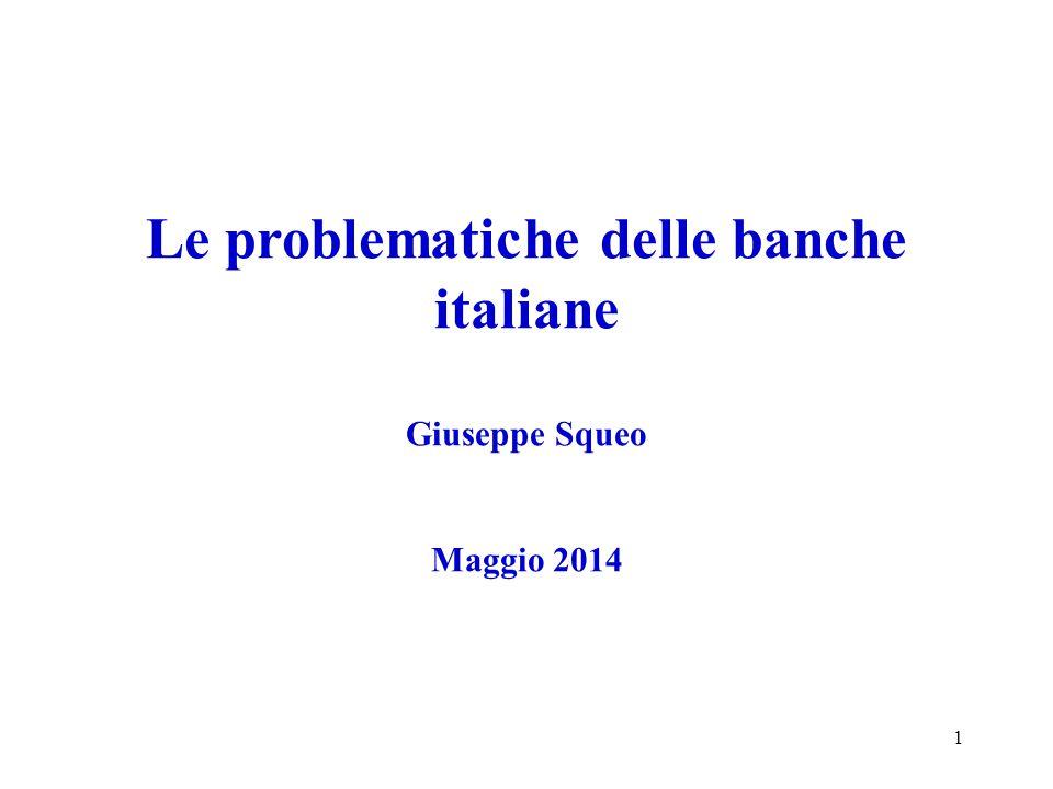 Le problematiche delle banche italiane Giuseppe Squeo Maggio 2014